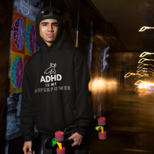 ADHD Is My Superpower Hoodie